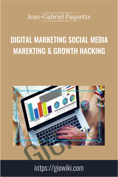 Digital Marketing Social Media Marekting & Growth Hacking - Jean-Gabriel Paquette