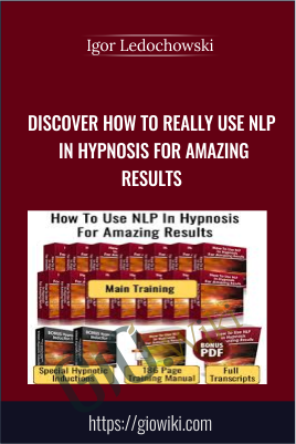 Discover How To Really Use NLP In Hypnosis For Amazing Results – Igor Ledochowski