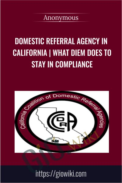 Domestic Referral Agency in California | What Diem Does to Stay in Compliance