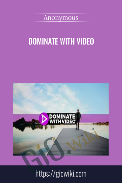 Dominate With Video