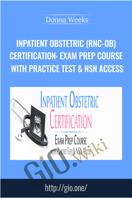 Inpatient Obstetric (RNC-OB) Certification: Exam Prep Course with Practice Test & NSN Access - Donna Weeks