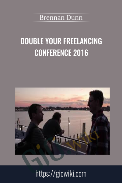 Double Your Freelancing Conference 2016 - Brennan Dunn