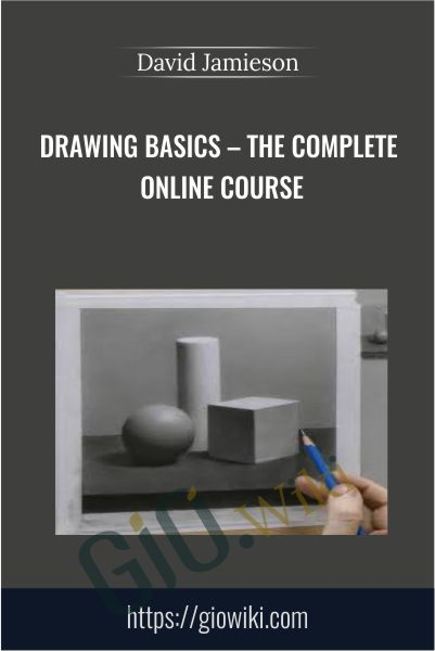 Drawing Basics – The Complete Online Course - David Jamieson