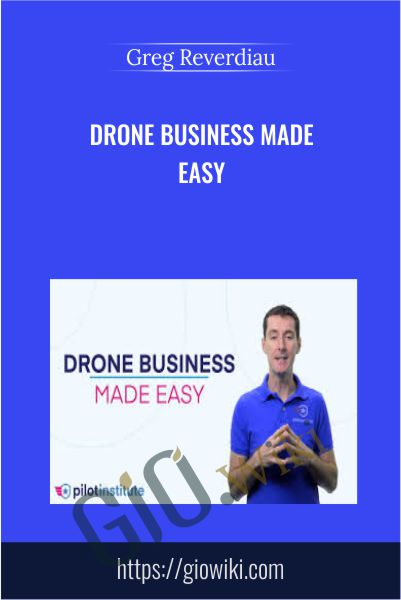 Drone Business Made Easy - Greg Reverdiau