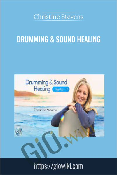 Drumming & Sound Healing - Christine Stevens