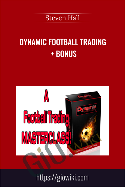 Dynamic Football Trading + BONUS - Steven Hall