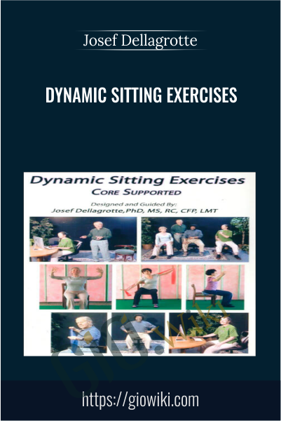Dynamic Sitting Exercises - Josef Dellagrotte