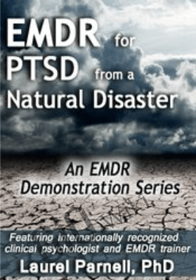 EMDR for PTSD from a Natural Disaster - Laurel Parnell