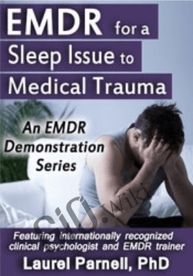 EMDR for a Sleep Issue Related to Medical Trauma - Laurel Parnell