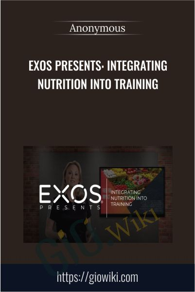 EXOS Presents: Integrating Nutrition into Training