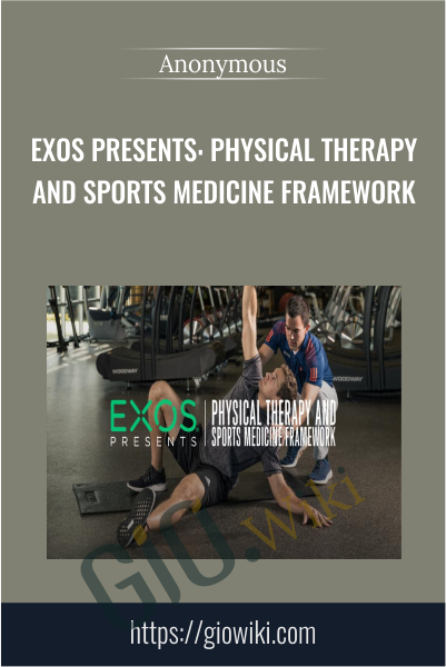 EXOS Presents: Physical Therapy and Sports Medicine Framework