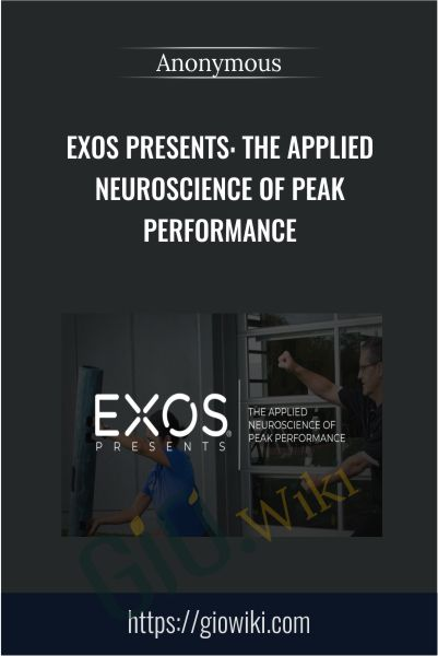 EXOS Presents: The Applied Neuroscience of Peak Performance
