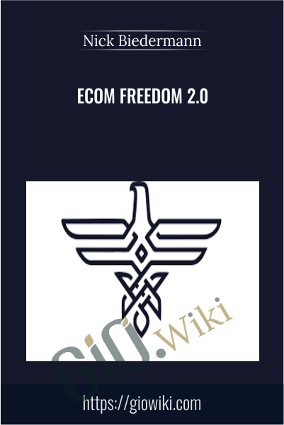Ecom Freedom 2.0 - Nick Biedermann