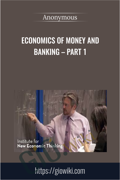 Economics of Money and Banking - Part 1