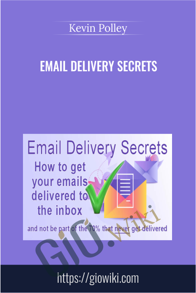 Email Delivery Secrets - Kevin Polley