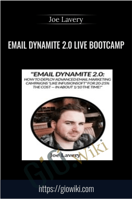 Email Dynamite 2.0 LIVE Bootcamp - Joe Lavery