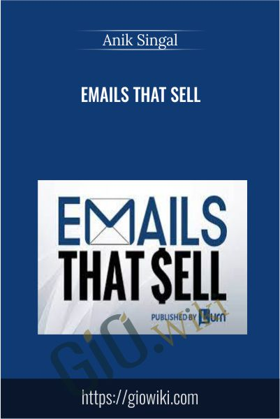 Emails That Sell -  Anik Singal
