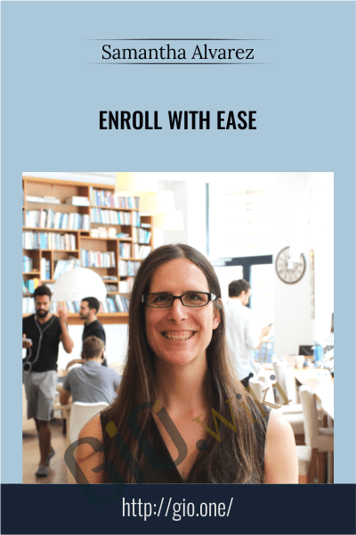 Enroll With Ease - Samantha Alvarez