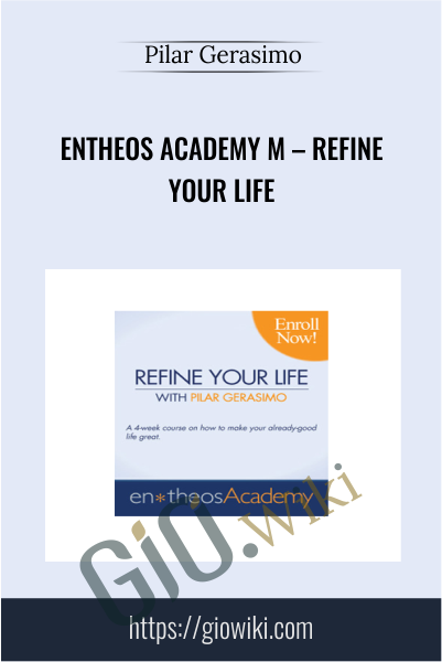 Entheos Academy M – Refine Your Life - Pilar Gerasimo