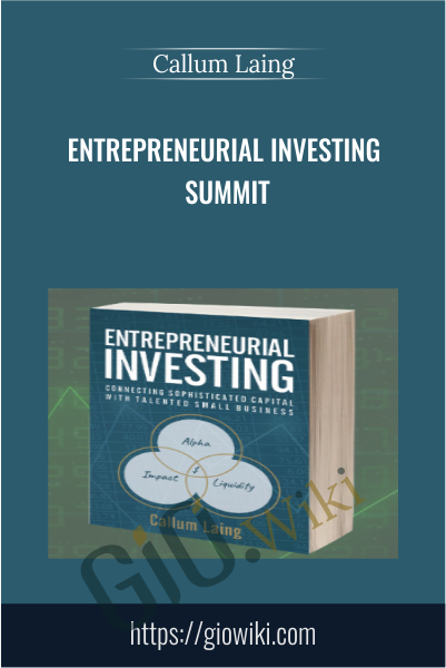 Entrepreneurial Investing Summit - Callum Laing