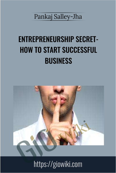 Entrepreneurship Secret-How to start successful business - Pankaj Salley-Jha