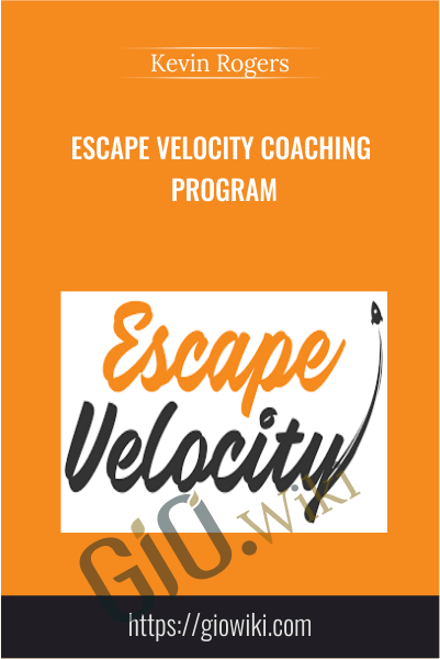 Escape Velocity Coaching Program - Kevin Rogers