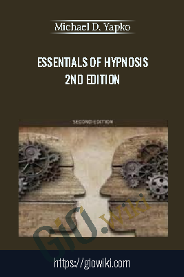 Essentials of Hypnosis 2nd Edition – Michael D. Yapko