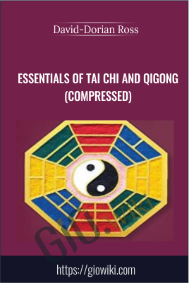 Essentials of Tai Chi and Qigong (Compressed) - David-Dorian Ross