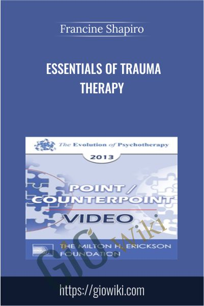 Essentials of Trauma Therapy - Francine Shapiro