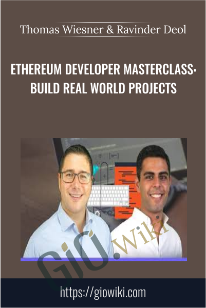 Ethereum Developer Masterclass: Build Real World Projects - Thomas Wiesner & Ravinder Deol