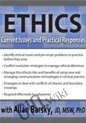 Ethics: Current Issues and Practical Responses - Allan Barsky