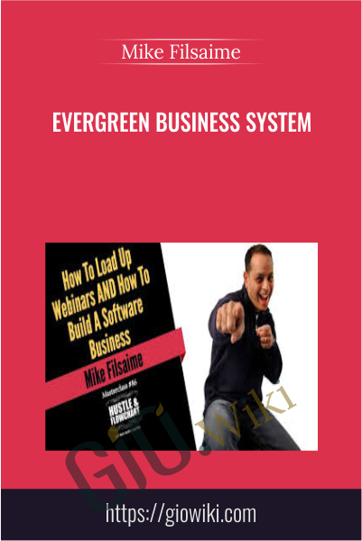 Evergreen Business System - Mike Filsaime