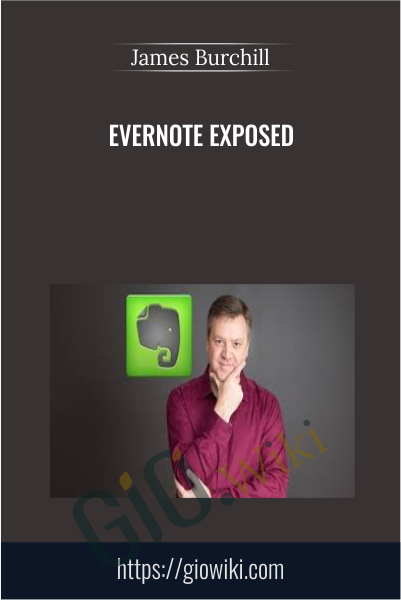 Evernote Exposed - James Burchill