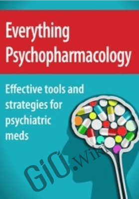 Everything Psychopharmacology : Effective tools and strategies for psychiatric meds - Tom Smith