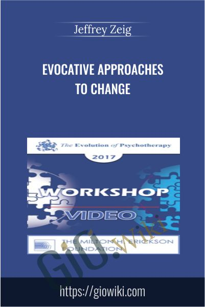 Evocative Approaches to Change - Jeffrey Zeig