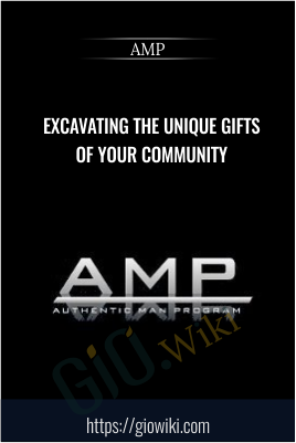 Excavating the unique gifts of your community - AMP