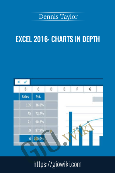 Excel 2016: Charts in Depth - Dennis Taylor