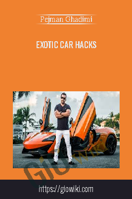 Exotic Car Hacks – Pejman Ghadimi