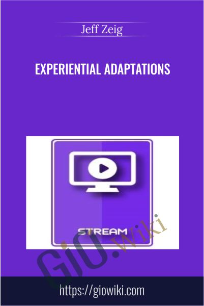 Experiential Adaptations - Jeff Zeig
