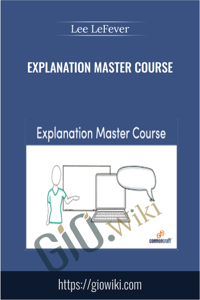 Explanation Master Course - Lee LeFever