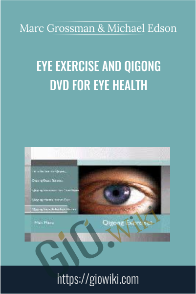 Eye Exercise And Qigong DVD For Eye Health - Marc Grossman & Michael Edson