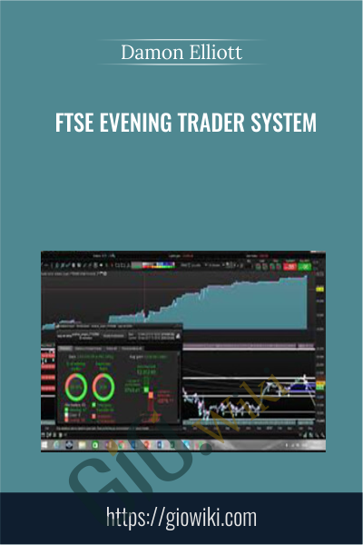 FTSE Evening Trader System - Damon Elliott