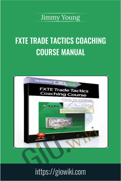 FXTE Trade Tactics Coaching Course Manual - Jimmy Young