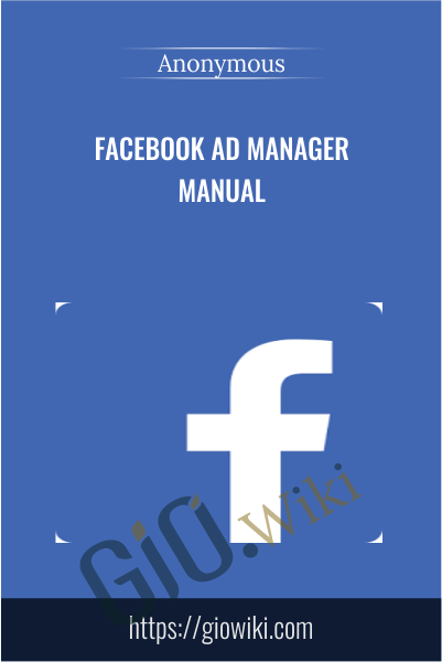 Facebook Ad Manager Manual