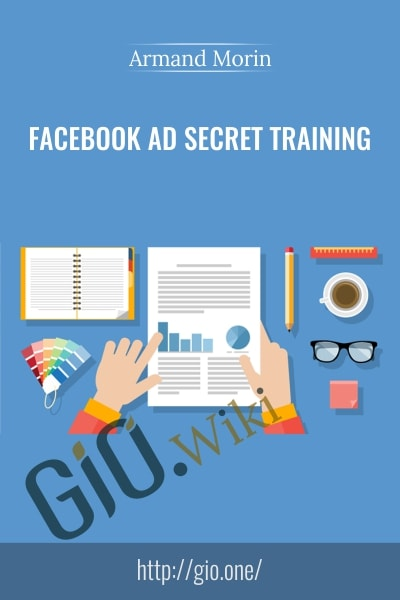 Facebook Ad Secret Training - Armand Morin