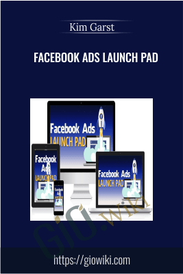 Facebook Ads Launch Pad – Kim Garst