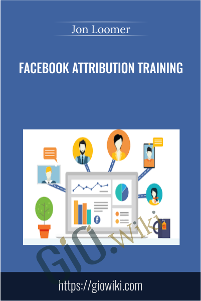 Facebook Attribution Training - Jon Loomer