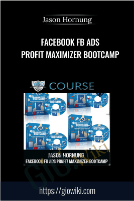 Facebook FB Ads Profit Maximizer Bootcamp – Jason Hornung