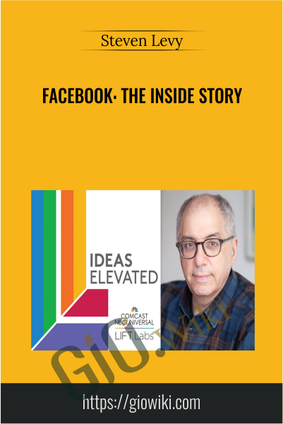 Facebook: The Inside Story - Steven Levy