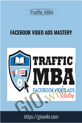 Facebook Video Ads Mastery – Traffic MBA